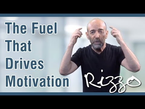 The Fuel That Drives Motivation - Steve Rizzo