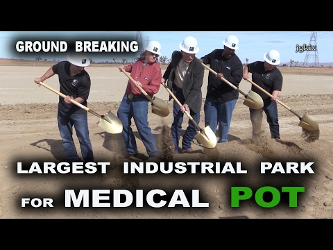 Ground Breaking for LARGE Medical Pot Industrial Park