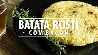 Como Fazer Batata Rosti com Cebola e Bacon - Receita l Gourmet a dois