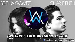We Don't Talk Anymore ft Fade   Incredible Amazing Mashup   Charlie Puth vs Alan Walker