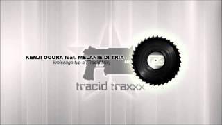 Kenji Ogura feat. Melanie Di Tria - Kreissäge Typ A (Tracid Mix)