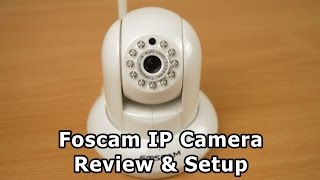 Foscam FI9821P IP Camera Review & Setup Guide