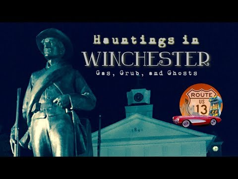 Hauntings in Winchester - Gas, Grub, and Ghosts