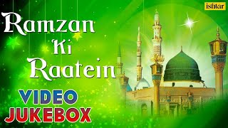 Ramzan Ki Raatein - Muslim Devotional Songs | Video Jukebox