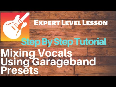 Mixing Vocals Using Garageband Presets