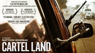 CARTEL LAND (Official Trailer) -  The Orchard