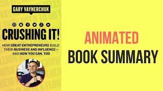 Crushing it! : How To Build Your Empire Online - Gary Vaynerchuck | ANIMATED BOOK SUMMARY