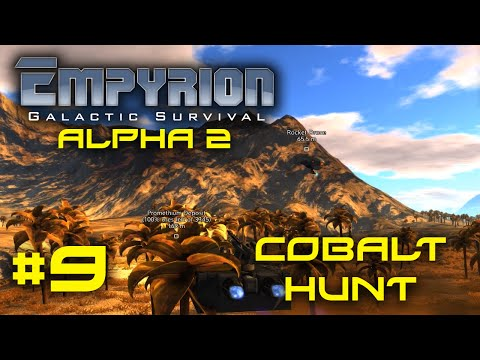 "Empyrion Alpha 2 - #9 - ""Cobalt Hunt"" - Empyrion Galactic Survival Gameplay Let's Play"