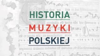 Historia Muzyki Polskiej - audycja nr 12