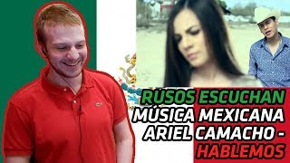 RUSSIANS REACT TO MEXICAN MUSIC | ARIEL CAMACHO - HABLEMOS | REACTION