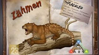 ARK‬: Survival Evolved [GUIDE/Deutsch] ** Thylacoleo zähmen **