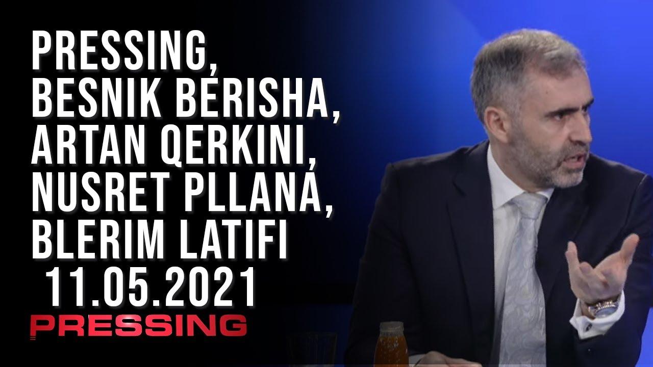 PRESSING, Besnik Berisha, Artan Qerkini, Nusret Pllana, Blerim Latifi – 11.05.2021