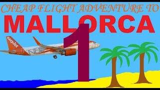Cheap flight adventure to Mallorca part 1