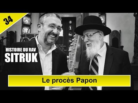 HISTOIRE DU RAV SITRUK, EPISODE 34 - Le procès Papon - Rav Yaakov Sitruk