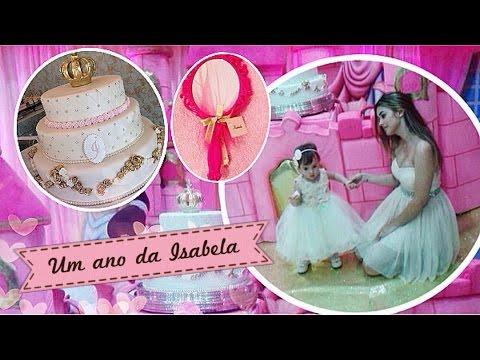 Aniversário de um ano da Isabela [TEMA PRINCESAS DISNEY]