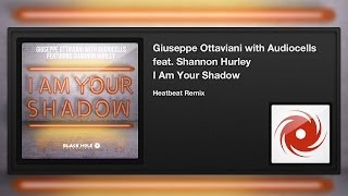 Giuseppe Ottaviani with Audiocells featuring Shannon Hurley - I Am Your Shadow (Heatbeat Remix)