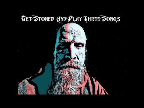 Get Stoned and Play 3 Songs Episode 1