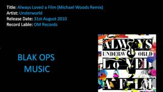Underworld - Always Loved a Film (Michael Woods Remix)