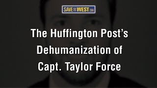 "Video ""HuffPost's Dehumanization of Capt. Taylor Force"" documentary download MP3, 3GP, MP4, WEBM, AVI, FLV November 2017"