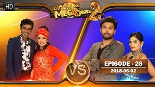 Hiru Mega Stars 2 | Episode 28 - 02nd June 2018
