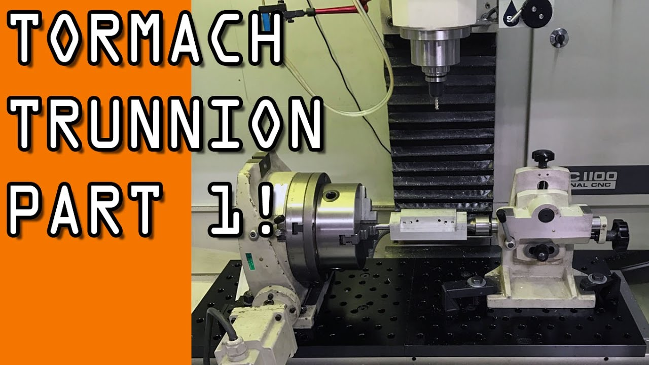 Tormach 4th Axis Trunnion! Part 1 WW140