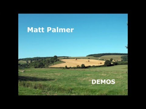 Matt Palmer - Demos (Full Album)