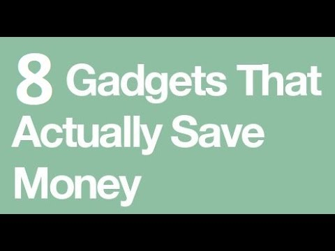 These 8 Gadgets Will Save You Money This Year