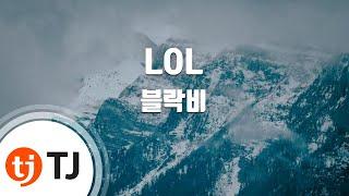 LOL_Block B 블락비_TJ노래방 (Karaoke/lyrics/romanization/KOREAN)