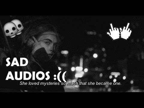Sad Audios #1 - Audios For Vine Edits