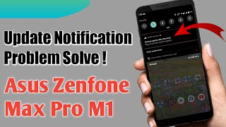Asus Zenfone Max Pro M1 Update Notification Problem Solve !