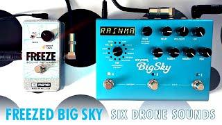 6 Drone Sounds with Strymon Big Sky Reverb + Electro Harmonix Freeze
