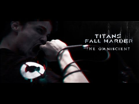 TITANS FALL HARDER - The Omniscient [OFFICIAL VIDEO]