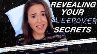 REVEALING YOUR SLEEPOVER SECRETS | AYYDUBS