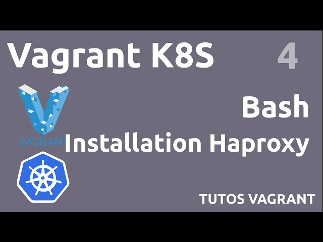 VAGRANT K8S - 4. INSTALLATION #HAPROXY