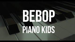 Bebop Piano Kids