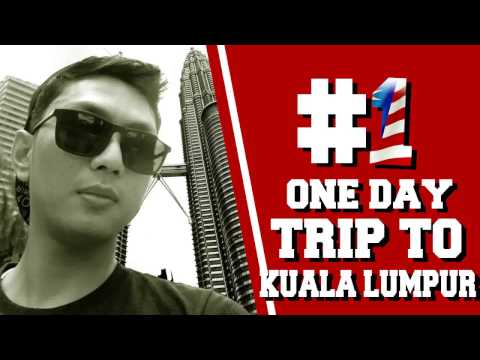 #01 TRAVEL VLOG : KUALALUMPUR - ONE DAY TRIP