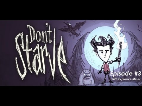 What's That Sound? // Don't Starve w/ Explosive Miner