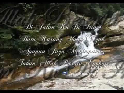 Di Jalan Ku Di Iring - Batu Karang Yang Teguh - Apapun Juga Menimpamu - Tuhan Allah Beserta Engkau