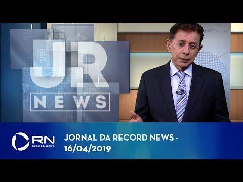 Jornal da Record News - 16/04/2019
