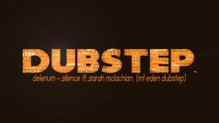 Delerium - Silence ft. Sarah McLachlan - (Mt Eden Dubstep).