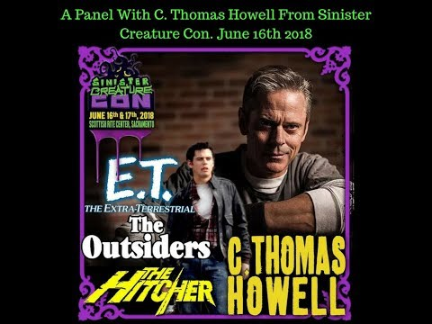 C. Thomas. Howell's Panel From Sinister Creature Con- June 16, 2018