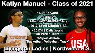 Katlyn Manuel Highlights (2018 Basketball on the Bayou) - Livingston Ladies/Northwest 2021 F