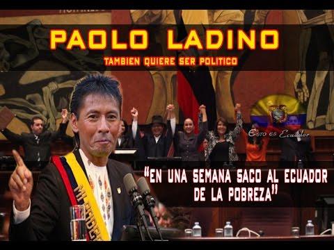 PAOLO LADINO | QUIERO SER PRESIDENTE DEL ECUADOR 2017