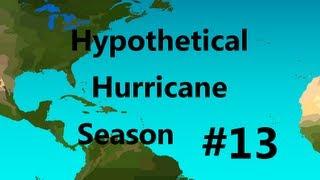 Hypothetical Hurricane Season #13 - 2019 [HD]
