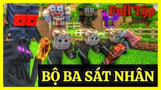 [ Lớp Học Quái Vật ] BỘ BA SÁT NHÂN ( FULL TẬP ) | Minecraft Animation