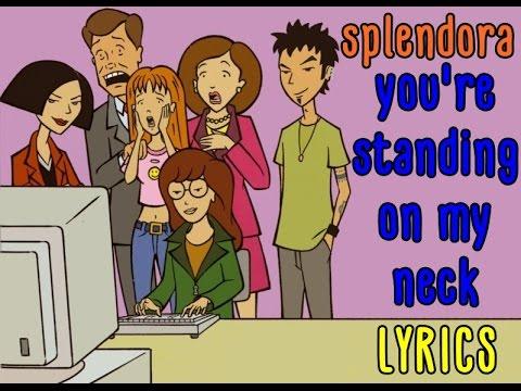 Splendora - You're Standing On My Neck Lyrics