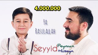 Seyyid Peyman ve oglu Seyyid Huseyn - Ya Resulallah - 2020 (Official Video)