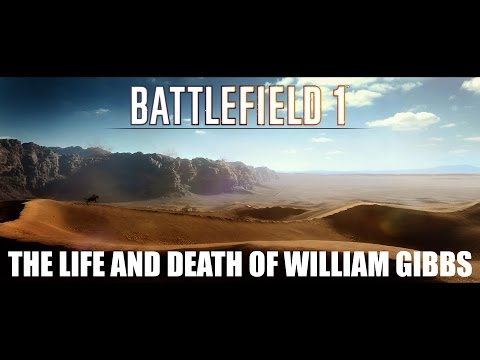 Battlefield 1 - The life and death of William Gibbs