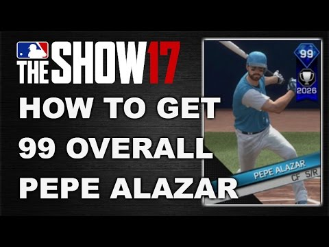 HOW TO GET 99 OVERALL PEPE ALAZAR | MLB 17 THE SHOW DIAMOND DYNASTY