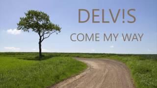 DELV!S - Come My Way (AUDIO)